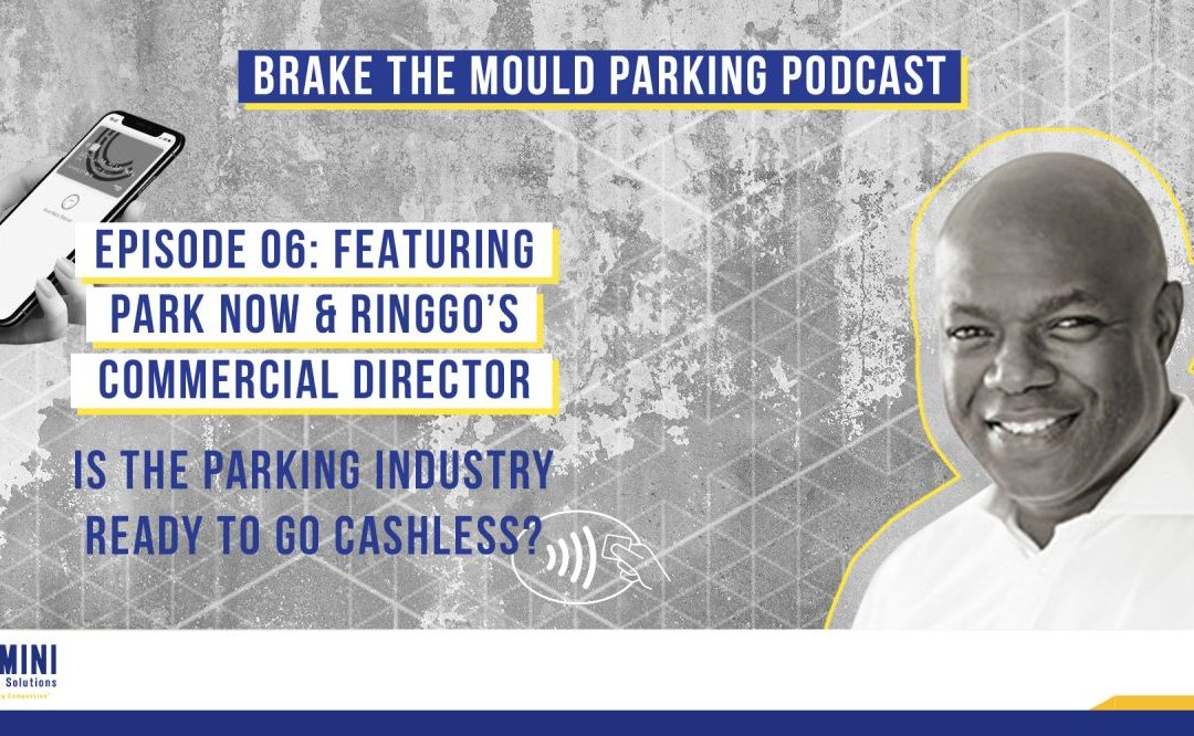 Brake The Mould Parking Podcast with Gareth Buchanan-Robinson of PARK NOW