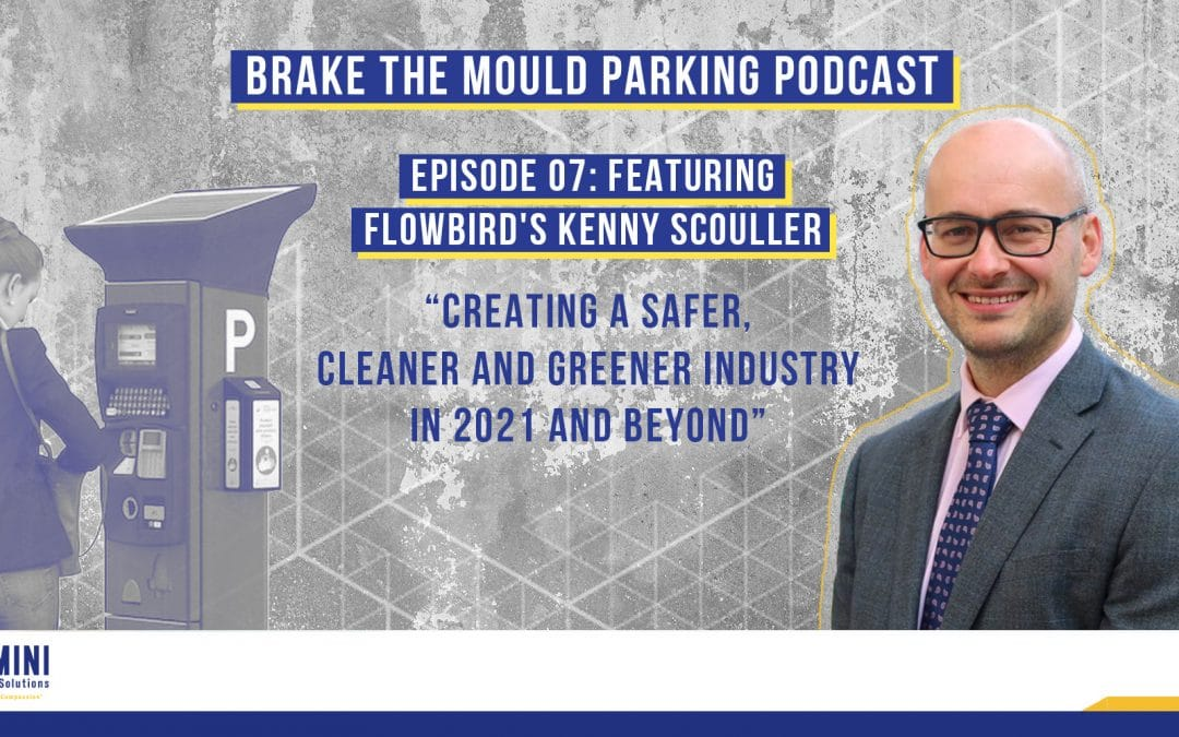 Brake The Mould Parking Podcast with Flowbird's Kenny Scouller